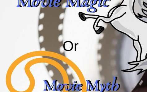 Movie Magic, or Movie Myth?