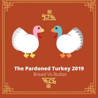 The Pardoned Turkey 2019: Bread vs Butter