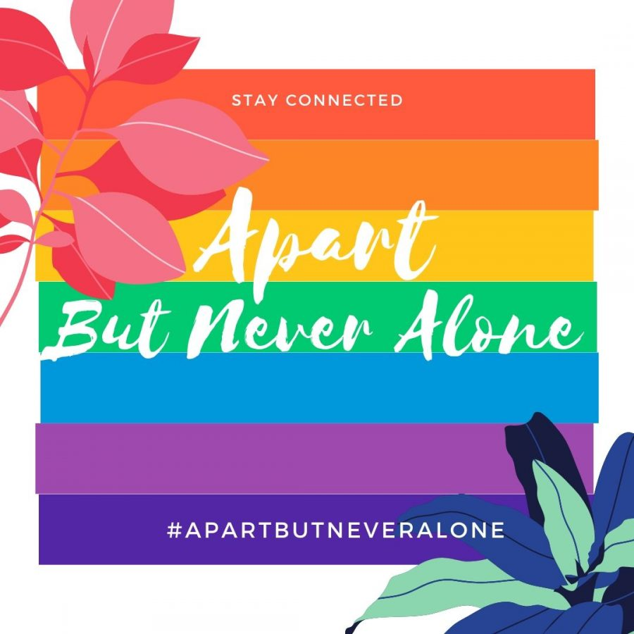 Tag your social media posts with #ApartButNeverAlone, to remind everyone that we